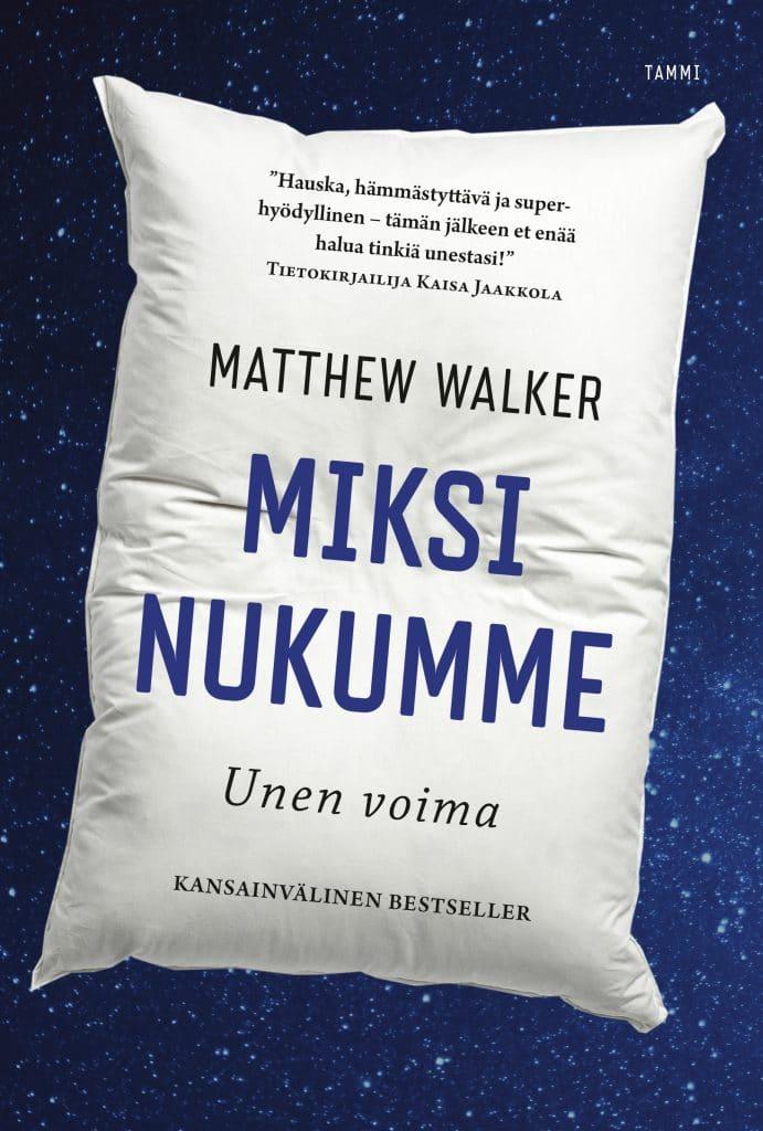 """Miksi nukumme -kijan kansikuvassa on sinisellä tähtitaivaalla kookas valkoinen tyyny, jossa on kirjan ja sen tekijän nimi sekä maininta """"kansainvälinen bestseller""""."""
